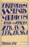 TRIFOLIUM SANITATIS MEDICUM ANEB O ZDRAVI ZPRAVA LEKARSKA obálka knihy