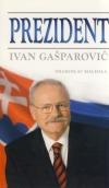Prezident - Ivan Gašparovič obálka knihy