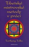 Tibetské mistrovské metody v práci