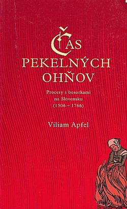 Čas pekelných ohňov: Procesy s bosorkami na Slovensku (1506-1766)