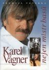 Karel Vágner, nejen mistr basů