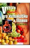 Výživa (hlavně) pro kulturistiku a fitness