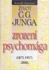 Život C. G. Junga I. – Zrození psychomága