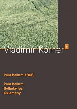 Post bellum 1866: Post bellum / Svíbský les / Oklamaný obálka knihy