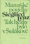 Tak hezky bylo v Šulákově: Mazurské povídky