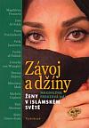 Závoj a džíny: Ženy v islámském světě