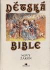 Dětská Bible:  Nový Zákon