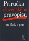 Príručka slovenského pravopisu pre školy a prax obálka knihy