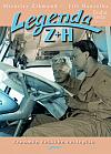 Legenda Z + H - Druhá cesta