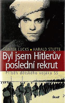Byl jsem Hitlerův poslední rekrut obálka knihy
