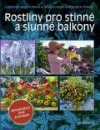 Rostliny pro stinné a slunné balkony obálka knihy