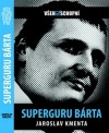 Všehoschopní - Superguru Bárta
