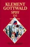 Klement Gottwald Spisy XVI Stalo to za hovno A stejně byla sranda !