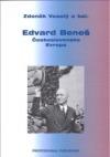 Edvard Beneš - Československo - Evropa