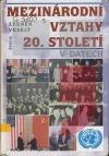 Mezinárodní vztahy 20. století v datech