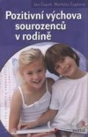 Pozitivní výchova sourozenců v rodině obálka knihy