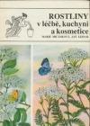 Rostliny v léčbě, kuchyni a kosmetice
