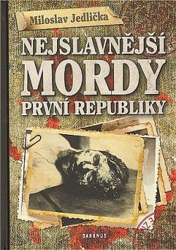 Nejslavnější mordy první republiky obálka knihy