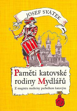 Paměti katovské rodiny Mydlářů 1. Z magistra medicíny pacholkem katovým obálka knihy