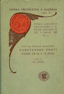 Náboženské hnutí české ve 14. a 15. stol. část I. Do Husa