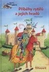 Příběhy rytířů a jejich hradů Obálka knihy