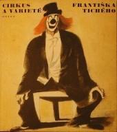 Cirkus a varieté Františka Tichého