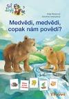 Medvědi, medvědi, copak nám povědí?
