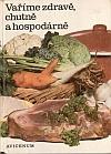Vaříme zdravě, chutně a hospodárně