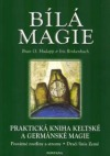 Bílá magie - praktická kniha keltské a germánské magie