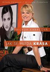 Milada Karasová - Jak se hledá krása