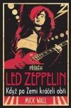 Příběh Led Zeppelin : když po Zemi kráčeli obři