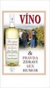 In vino veritas aneb Víno & pravda, zdraví, sex, humor