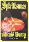 Spiritismus a minulé životy