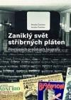 Zaniklý svět stříbrných pláten - Po stopách pražských biografů