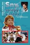 Sny, střepy a štěstí - ZOH Turín 2006 obálka knihy
