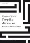 Tropika diskursu: Kulturně kritické eseje
