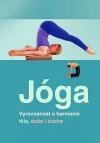 Jóga - Vyrovnanost a harmonie těla, duše a ducha