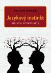 Jazykový instinkt – Jak mysl vytváří jazyk