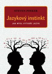 Jazykový instinkt - Jak mysl vytváří jazyk
