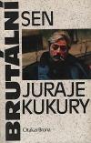 Brutální sen Juraje Kukury obálka knihy