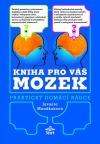 Kniha pro váš mozek - Praktický domácí rádce obálka knihy
