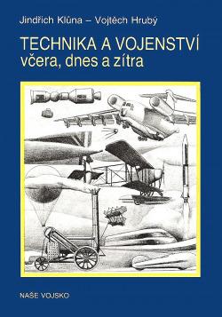 Technika a vojenství včera, dnes a zítra obálka knihy