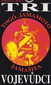 Tři vojevůdci Togó, Jamamoto, Jamašita