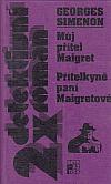 Můj přítel Maigret  / Přítelkyně paní Maigretové