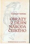 Obrazy z dějin národa českého 1.