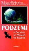 Podzemí v Čechách, na Moravě, ve Slezsku obálka knihy