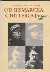 Od Bismarcka k Hitlerovi - pohled zpět