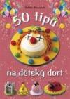 50 tipů na dětský dort obálka knihy