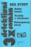 Hořký konec / Vražda s intrikami / Nebezpečný úkryt obálka knihy