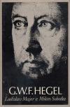 G. W. F. Hegel: život a dílo